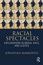 Racial Spectacles:  Explorations in Media, Race, and Justice