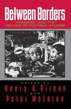 Between Borders:  Pedagogy and the Politics of Cultural Studies
