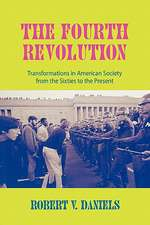 The Fourth Revolution:  Transformations in American Society from the Sixties to the Present