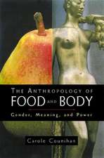 The Anthropology of Food and Body:  Gender, Meaning and Power