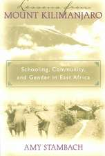 Lessons from Mount Kilimanjaro:  Schooling, Community, and Gender in East Africa
