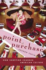 Point of Purchase:  How Shopping Changed American Culture