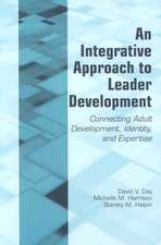 An Integrative Approach to Leader Development