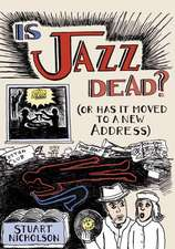 Is Jazz Dead?:  (Or Has It Moved to a New Address)