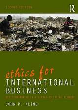 Ethics for International Business:  Decision Making in a Global Political Economy