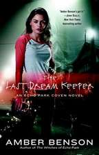 The Last Dream Keeper:  An Echo Park Coven Novel