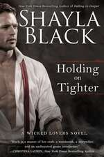 Holding On Tighter: A Wicked Lovers Novel