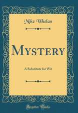 Mystery: A Substitute for Wit (Classic Reprint)