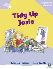 Rigby Star Phonic Guided Reading Lilac Level: Tidy Up Josie Teaching Version