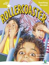 Rigby Star Guided Reading Gold Level: Rollercoaster Teaching Version