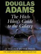 The Hitch Hiker's Guide to the Galaxy. A Trilogy in Five Parts