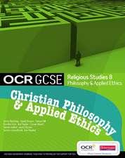 OCR GCSE Religious Studies B: Christian Philosophy & Applied Ethics Student Book