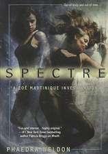 Spectre:  A Zoe Martinique Investigation