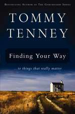 Finding Your Way: ... to Things that Really Matter