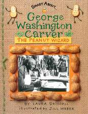 George Washington Carver:  The Peanut Wizard