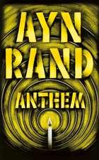 Anthem:  The Unfilmed Original Screenplay