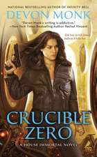 Crucible Zero:  A House Immortal Novel