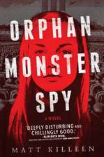Orphan, Monster, Liar, Spy