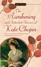 The Awakening: And Selected Stories of Kate Chopin