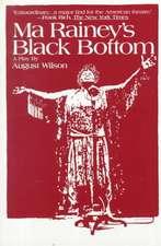 Ma Rainey's Black Bottom:  A Play
