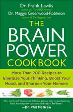 The Brain Power Cookbook:  More Than 200 Recipes to Energize Your Thinking, Boost Your Mood, and Sharpen Your Memory