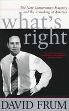 What's Right: The New Conservative Majority And The Remaking Of America