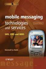 Mobile Messaging Technologies and Services: SMS, EMS and MMS