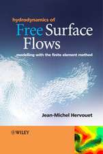 Hydrodynamics of Free Surface Flows: Modelling with the Finite Element Method