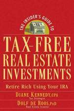 The Insider′s Guide to Tax–Free Real Estate Investments: Retire Rich Using Your IRA