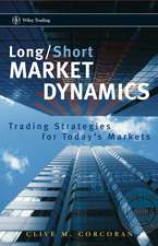 Long/Short Market Dynamics: Trading Strategies for Today′s Markets