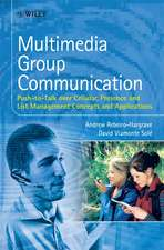 Multimedia Group Communication: Push–to–Talk over Cellular, Presence and List Management Concepts and Applications