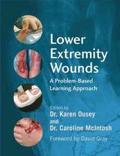 Lower Extremity Wounds: A Problem–Based Approach