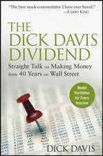 The Dick Davis Dividend: Straight Talk on Making Money from 40 Years on Wall Street