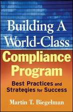 Building a World–Class Compliance Program: Best Practices and Strategies for Success