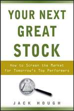 Your Next Great Stock: How to Screen the Market for Tomorrow′s Top Performers