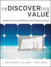 Rediscovering Value: Leading the 3–D Enterprise to Sustainable Success