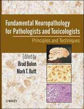 Fundamental Neuropathology for Pathologists and Toxicologists: Principles and Techniques