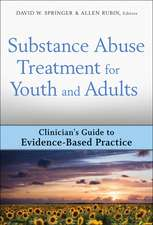 Substance Abuse Treatment for Youth and Adults: Clinician′s Guide to Evidence–Based Practice