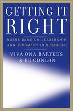Getting It Right: Notre Dame on Leadership and Judgment in Business