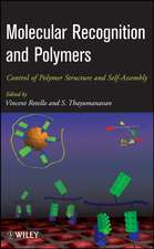 Molecular Recognition and Polymers: Control of Polymer Structure and Self–Assembly