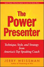 The Power Presenter: Technique, Style, and Strategy from America′s Top Speaking Coach