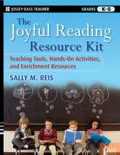 The Joyful Reading Resource Kit: Teaching Tools, Hands–On Activities, and Enrichment Resources, Grades K–8