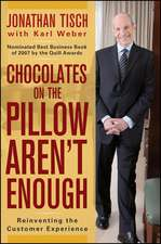 Chocolates on the Pillow Aren′t Enough: Reinventing The Customer Experience