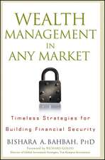 Wealth Management in Any Market: Timeless Strategies for Building Financial Security