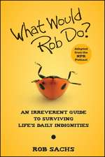 What Would Rob Do?: Rob Sachs