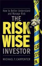 The Risk–Wise Investor: How to Better Understand and Manage Risk