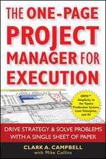 The One–Page Project Manager for Execution: Drive Strategy and Solve Problems with a Single Sheet of Paper