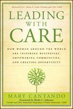 Leading with Care: How Women Around the World are Inspiring Businesses, Empowering Communities, and Creating Opportunity