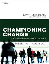 Championing Change Participant Workbook: Creating Remarkable Leaders