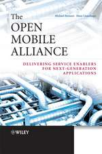 The Open Mobile Alliance: Delivering Service Enablers for Next–Generation Applications